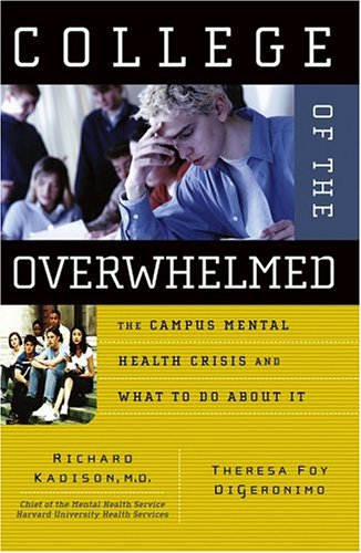 College of the Overwhelmed The Campus Mental Health Crisis and What to Do about It  2005 edition cover
