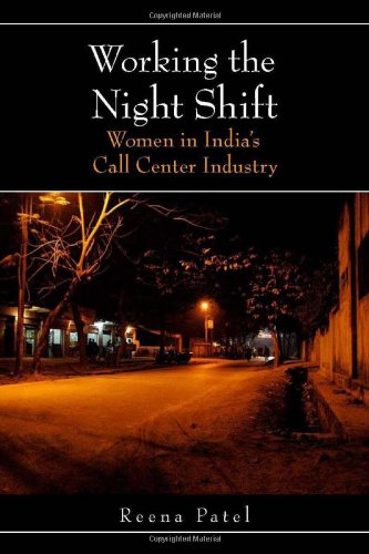 Working the Night Shift Women in India's Call Center Industry  2010 edition cover