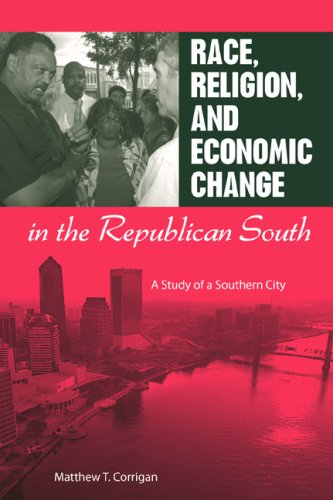 Race, Religion, and Economic Change in the Republican South A Study of a Southern City N/A edition cover