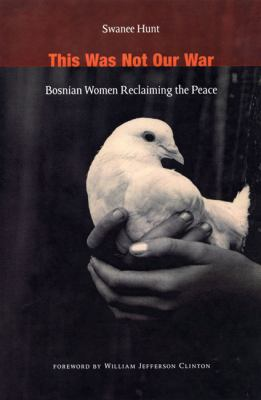This Was Not Our War Bosnian Women Reclaiming the Peace N/A edition cover