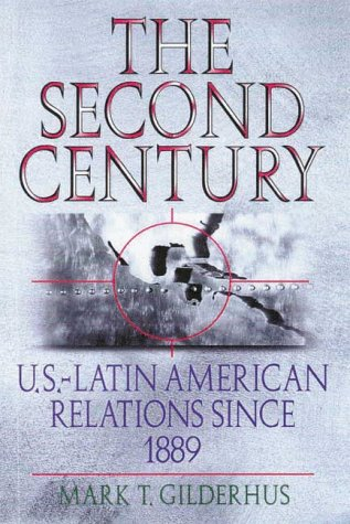 Second Century U. S. - Latin American Relations since 1889 N/A edition cover