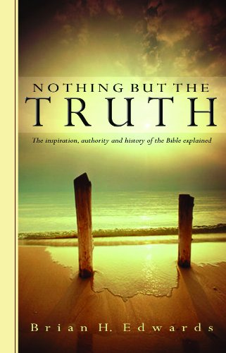 Nothing but the Truth The Inspiration, Authority and History of the Bible Explained 4th 2016 edition cover