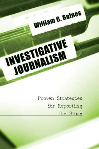 Investigative Journalism Proven Strategies for Reporting the Story  2007 (Revised) edition cover