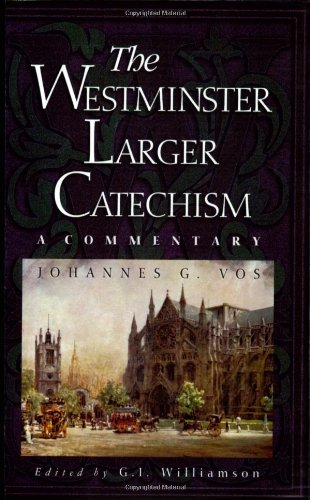 Westminster Larger Catechism : A Commentary  2002 edition cover