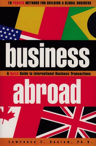 Business Abroad A Quick Guide to International Business Transactions  1996 9780884154143 Front Cover