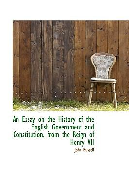 An Essay on the History of the English Government and Constitution, from the Reign of Henry VII:   2009 edition cover