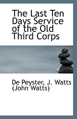 Last Ten Days Service of the Old Third Corps  N/A edition cover