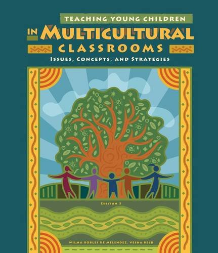 Teaching Young Children in Multicultural Classrooms Issues, Concepts, and Strategies 4th 2013 edition cover