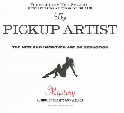 The Pickup Artist: The New and Improved Art of Seduction: Library Edition  2010 edition cover