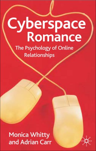 Cyberspace Romance The Psychology of Online Relationships  2006 9781403945143 Front Cover