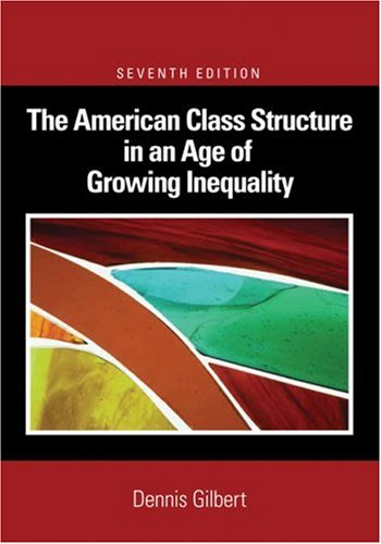 American Class Structure in an Age of Growing Inequality  7th 2008 edition cover