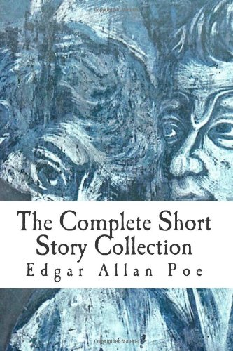 Edgar Allan Poe: the Complete Short Story Collection  N/A edition cover
