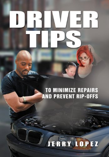 Driver Tips: To Minimize Repairs and Prevent Rip-offs  2012 edition cover