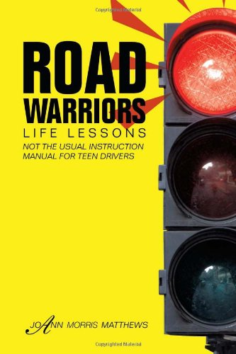 Road Warriors: Life Lessons  2013 9781483624143 Front Cover