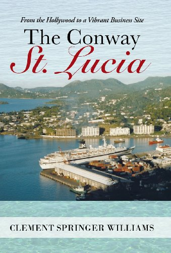 Conway St. Lucia From the Hollywood to a Vibrant Business Site  2013 9781491700143 Front Cover