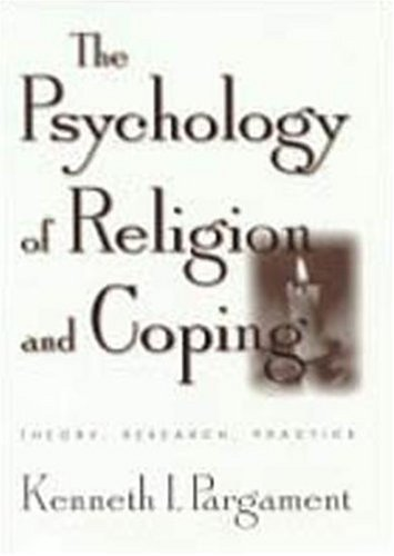 Psychology of Religion and Coping Theory, Research, Practice  1997 9781572302143 Front Cover