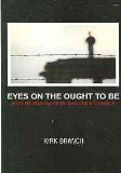 Eyes on the Ought to Be What We Teach about When We Teach about Literacy  2007 9781572737143 Front Cover