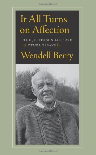It All Turns on Affection The Jefferson Lecture and Other Essays  2012 edition cover