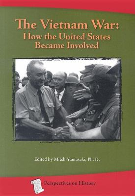 Vietnam War: How the United States Became Involved  2nd (Revised) 9781932663143 Front Cover