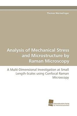 Analysis of Mechanical Stress and Microstructure by Raman Microscopy N/A 9783838116143 Front Cover