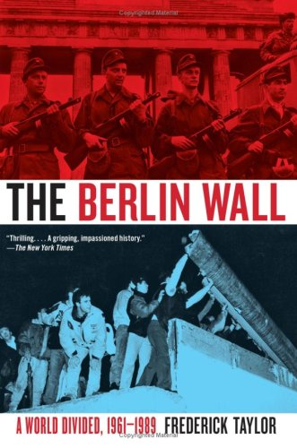Berlin Wall A World Divided, 1961-1989 N/A edition cover