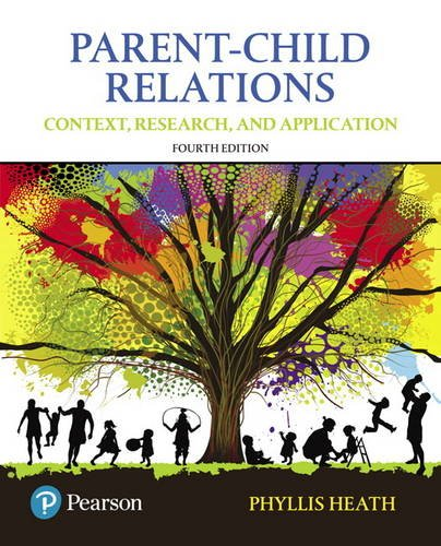 Parent-Child Relations: Context, Research, and Application  4th 2018 9780134461144 Front Cover