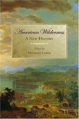 American Wilderness A New History  2007 edition cover