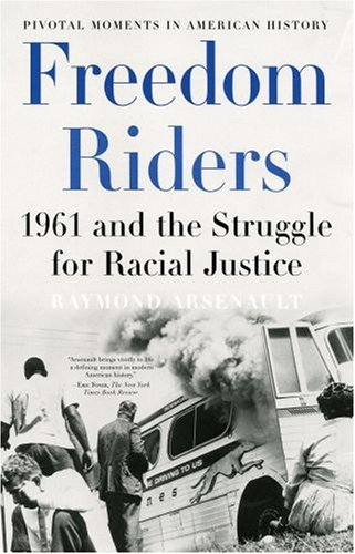 Freedom Riders 1961 and the Struggle for Racial Justice N/A edition cover