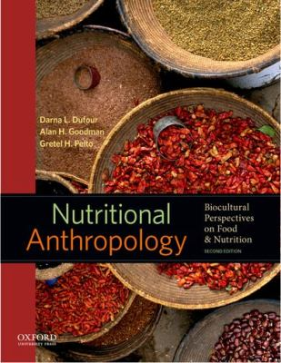 Nutritional Anthropology Biocultural Perspectives on Food and Nutrition 2nd 2013 9780199738144 Front Cover