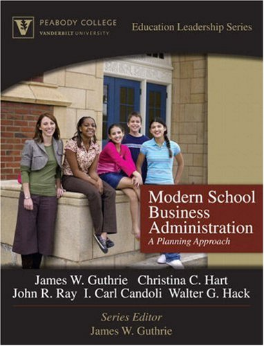 Modern School Business Administration A Planning Approach (Peabody College Education Leadership Series) 9th 2008 9780205572144 Front Cover