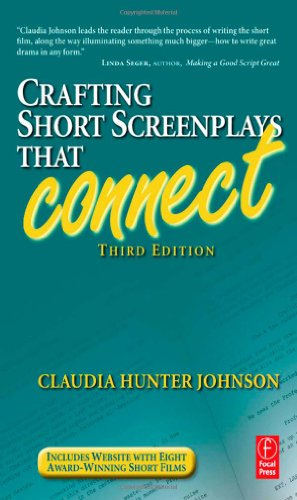 Crafting Short Screenplays That Connect  3rd 2010 (Revised) edition cover