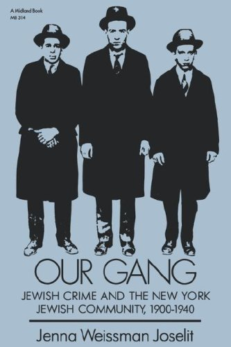 Our Gang Jewish Crime and the New York Jewish Community, 1900-1940 N/A edition cover
