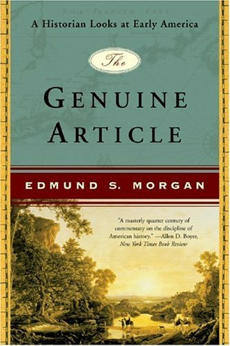 Genuine Article A Historian Looks at Early America  2011 edition cover