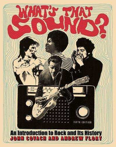 What's That Sound? An Introduction to Rock and Its History 5th 2018 9780393624144 Front Cover