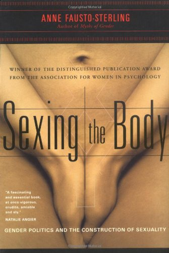 Sexing the Body Gender Politics and the Construction of Sexuality  2000 edition cover