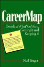 Careermap Deciding What You Want; Getting It and Keeping It  1988 9780471610144 Front Cover