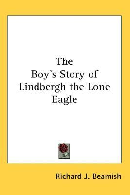 Boy's Story of Lindbergh the Lone Eagle N/A 9780548068144 Front Cover