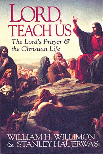 Lord, Teach Us The Lord's Prayer and the Christian Life Student Manual, Study Guide, etc. edition cover