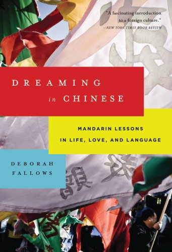 Dreaming in Chinese Mandarin Lessons in Life, Love, and Language N/A edition cover