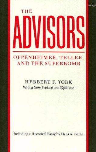 Advisors Oppenheimer, Teller, and the Superbomb  1989 (Reprint) edition cover