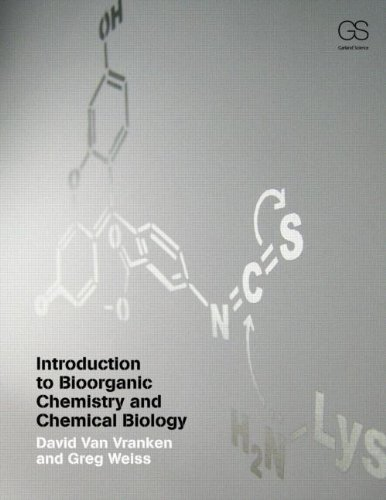 Introduction to Bioorganic Chemistry and Chemical Biology   2011 edition cover