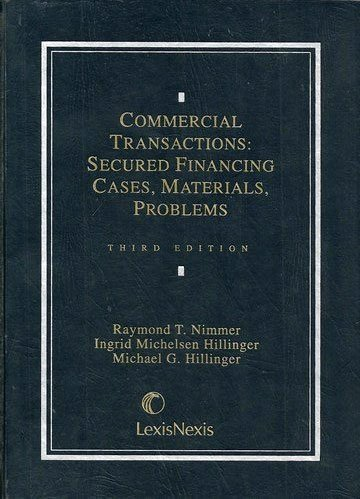Commercial Transactions, Secured Financing Cases, Materials, Problems 3rd 2003 (Revised) edition cover