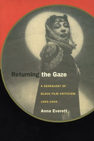 Returning the Gaze A Genealogy of Black Film Criticism, 1909-1949  2001 9780822326144 Front Cover