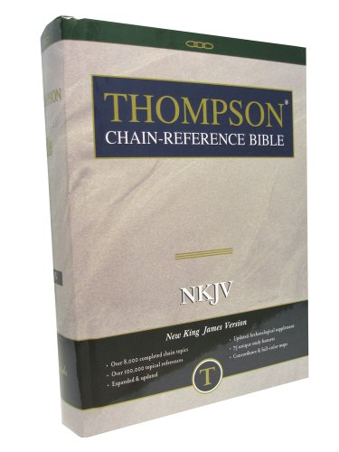 Thompson Chain-Reference Study Bible: New King James Version, Old and New Testaments 1st edition cover