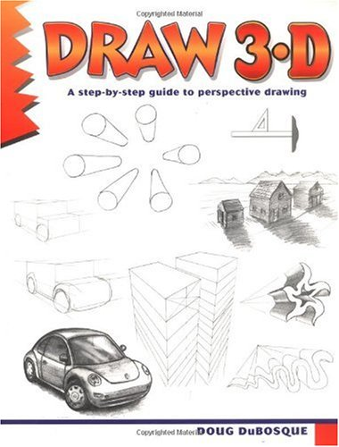 Draw 3-D A Step-by-Step Guide to Perspective Drawing  2000 (Revised) edition cover