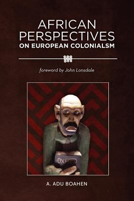 African Perspectives on European Colonialism   2011 edition cover
