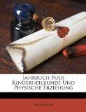 Jahrbuch Fuer Kinderheilkunde Und Physische Erziehung  N/A edition cover