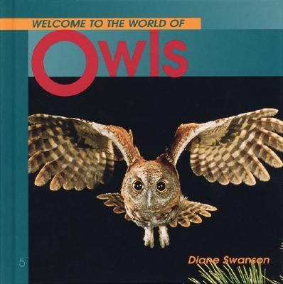 Welcome to the World of Owls  N/A 9781551106144 Front Cover