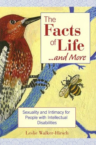 Facts of Life... and More Sexuality and Intimacy for People with Intellectual Disabilities  2007 edition cover