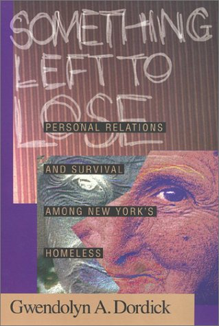 Something Left to Lose Personal Relations and Survival among New York's Homeless  1997 9781566395144 Front Cover